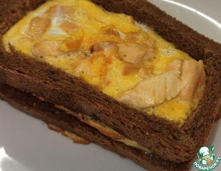 Рецепт: Бутерброд-сэндвич с курицей и яйцом
